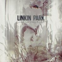 Lost In The Echo - Linkin Park