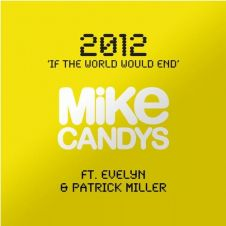 2012 (If The World Would End)  - Mike Candys, Evelyn, Patrick Miller