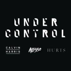 Under Control - Calvin Harris, Hurts, Alesso