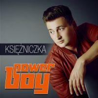 Księżniczka - Sequence, Power Boy