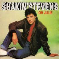Oh Julie - Shakin' Stevens
