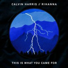 This Is What You Came For - Rihanna, Calvin Harris