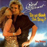 Da Ya Think I'm Sexy - Rod Stewart