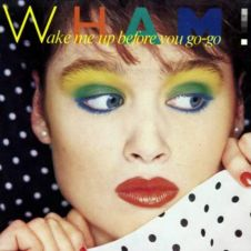 Wake Me Up Before You Go Go - Wham!