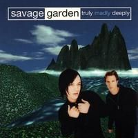 Truly Madly Deeply - Savage Garden
