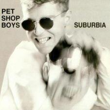 Suburbia - Pet Shop Boys