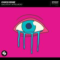Sad - Afrojack, Chico Rose