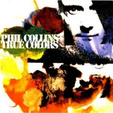 True Colours - Phil Collins