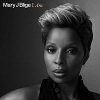 I Am - Mary J. Blige