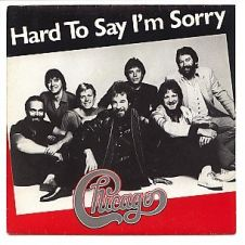 Hard To Say I'm Sorry - Chicago